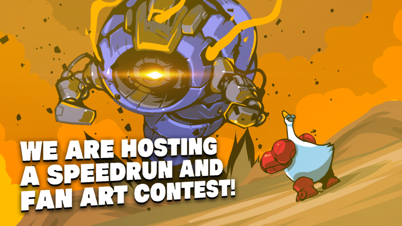 To commemorate Mighty Goose's launch, we are hosting an official speedrun and fan art contest! Participate today!